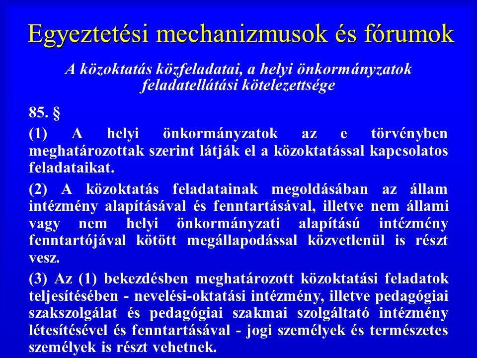 55 Egyeztetési mechanizmusok és fórumok A közoktatás közfeladatai, a helyi önkormányzatok feladatellátási kötelezettsége 85. § (1) A helyi önkormányza