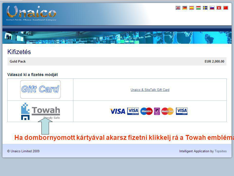 Ha dombornyomott kártyával akarsz fizetni klikkelj rá a Towah emblémára