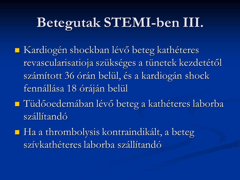 Betegutak STEMI-ben III. Kardiogén shockban lévő beteg kathéteres revascularisatioja szükséges a tünetek kezdetétől számított 36 órán belül, és a kard