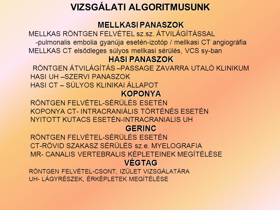 VIZSGÁLATI ALGORITMUSUNK MELLKASI PANASZOK MELLKAS RÖNTGEN FELVÉTEL sz.sz.