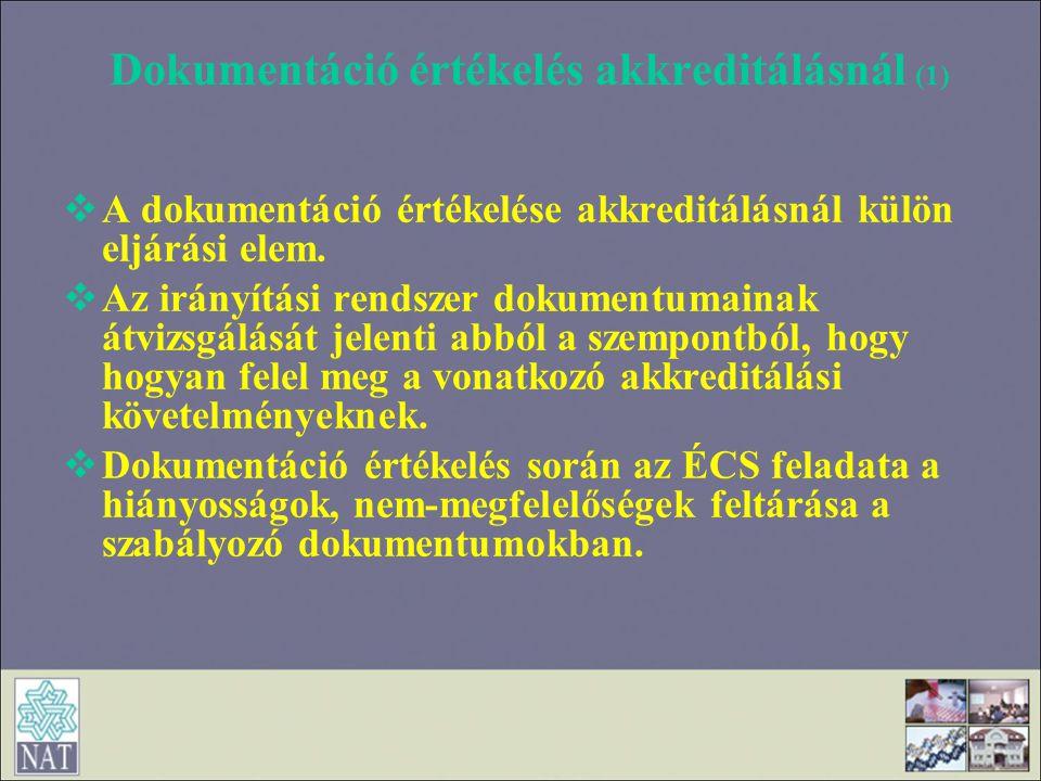 Dokumentáció értékelés akkreditálásnál (1)  A dokumentáció értékelése akkreditálásnál külön eljárási elem.  Az irányítási rendszer dokumentumainak á