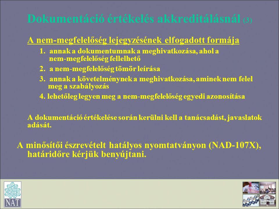 Dokumentáció értékelés akkreditálásnál (3) A nem-megfelelőség lejegyzésének elfogadott formája 1. annak a dokumentumnak a meghivatkozása, ahol a nem-m