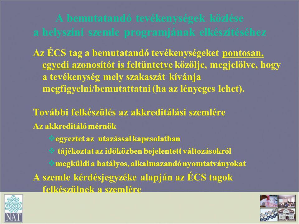 A bemutatandó tevékenységek közlése a helyszíni szemle programjának elkészítéséhez Az ÉCS tag a bemutatandó tevékenységeket pontosan, egyedi azonosító