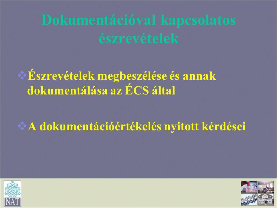 Dokumentációval kapcsolatos észrevételek  Észrevételek megbeszélése és annak dokumentálása az ÉCS által  A dokumentációértékelés nyitott kérdései