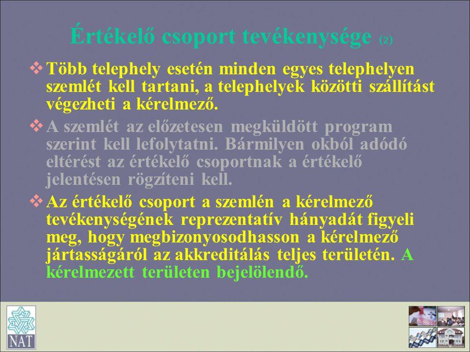 Értékelő csoport tevékenysége ( 2 )  Több telephely esetén minden egyes telephelyen szemlét kell tartani, a telephelyek közötti szállítást végezheti