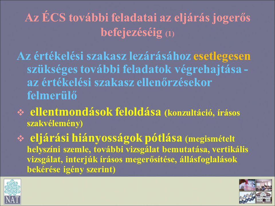 Az ÉCS további feladatai az eljárás jogerős befejezéséig (1) Az értékelési szakasz lezárásához esetlegesen szükséges további feladatok végrehajtása -