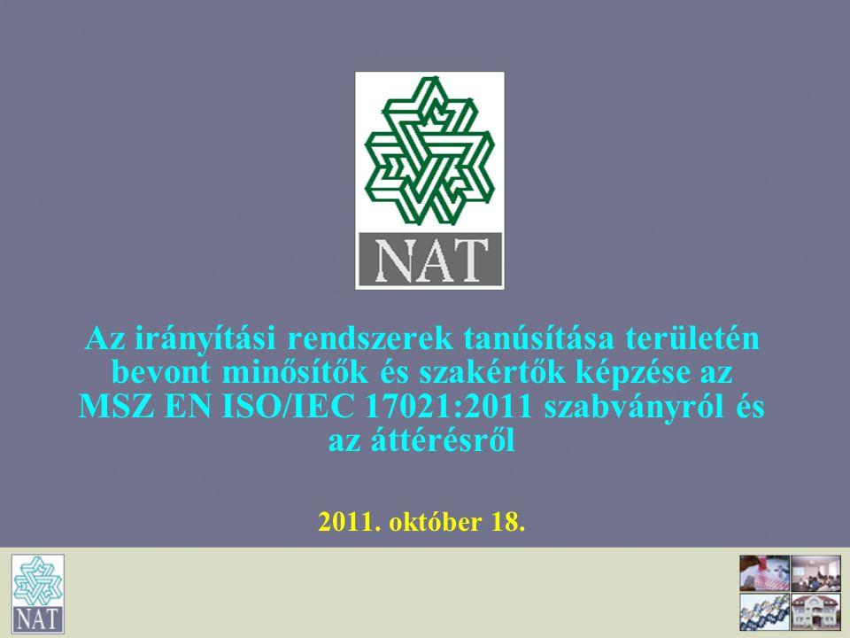 Az irányítási rendszerek tanúsítása területén bevont minősítők és szakértők képzése az MSZ EN ISO/IEC 17021:2011 szabványról és az áttérésről 2011. ok