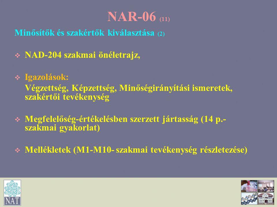 NAR-06 (11) Minősítők és szakértők kiválasztása (2)   NAD-204 szakmai önéletrajz,   Igazolások: Végzettség, Képzettség, Minőségirányítási ismerete