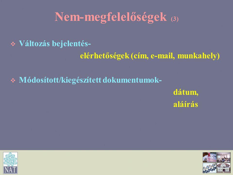 Nem-megfelelőségek (3)   Változás bejelentés- elérhetőségek (cím, e-mail, munkahely)   Módosított/kiegészített dokumentumok- dátum, aláírás