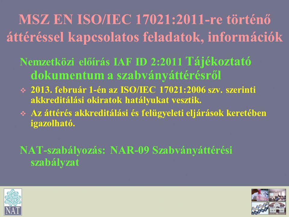 MSZ EN ISO/IEC 17021:2011-re történő áttéréssel kapcsolatos feladatok, információk Nemzetközi előírás IAF ID 2:2011 Tájékoztató dokumentum a szabványá