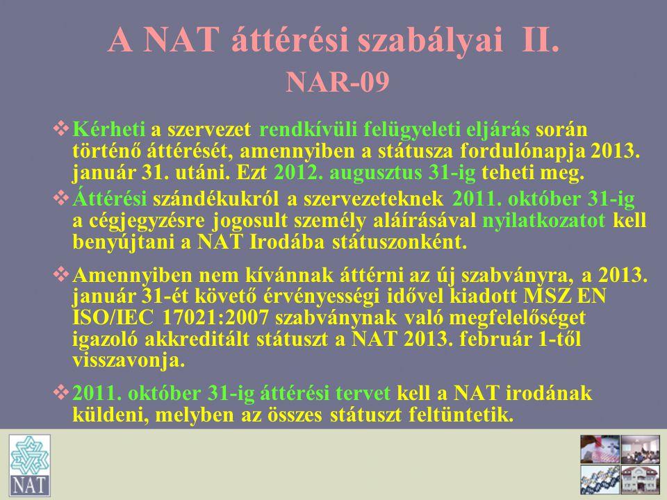 A NAT áttérési szabályai II. NAR-09   Kérheti a szervezet rendkívüli felügyeleti eljárás során történő áttérését, amennyiben a státusza fordulónapja