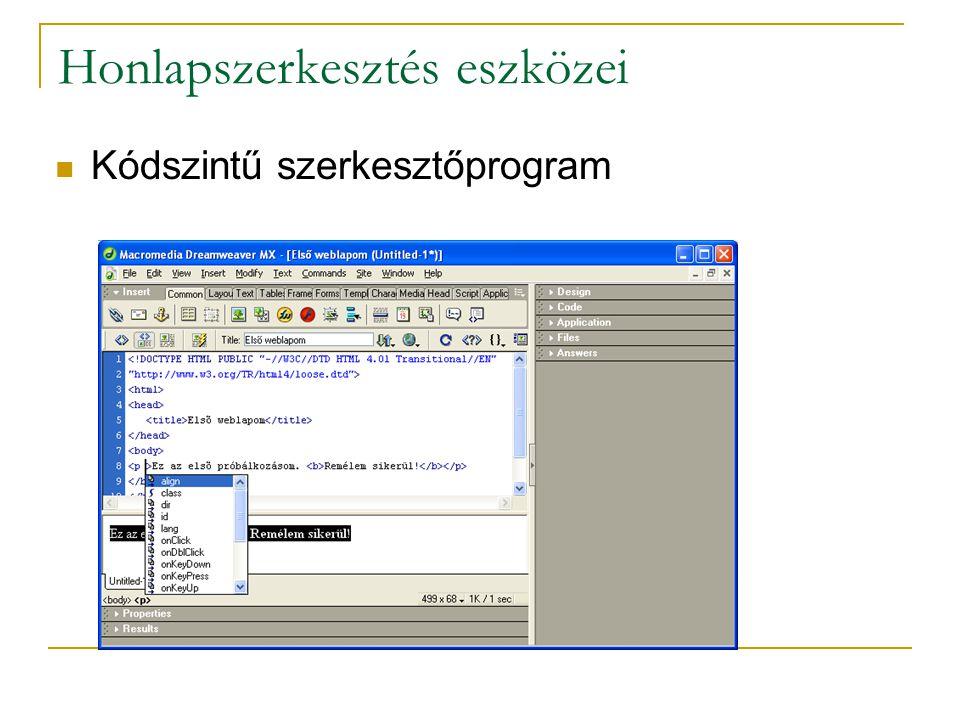 Honlapszerkesztés eszközei Kódszintű szerkesztőprogram
