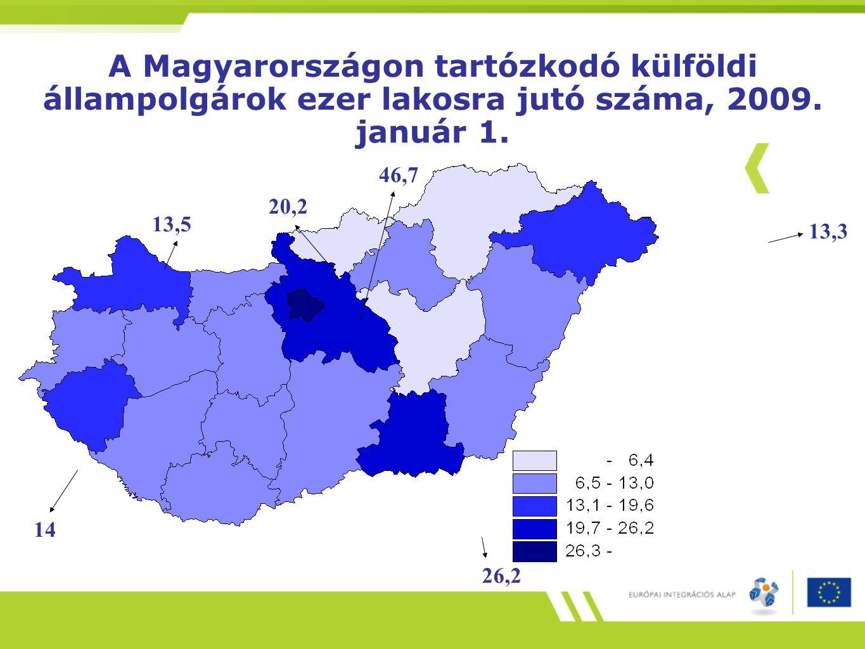 A Magyarországon tartózkodó külföldi állampolgárok ezer lakosra jutó száma, 2009. január 1. 13,5 14 26,2 13,3 46,7 20,2