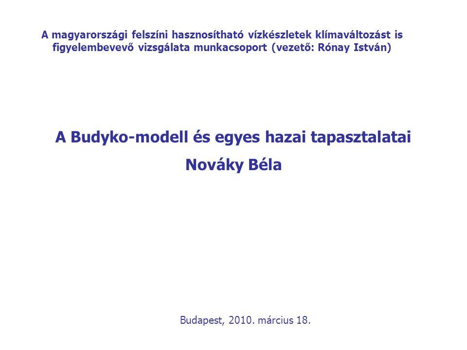 A Budyko-modell és egyes hazai tapasztalatai Nováky Béla A magyarországi felszíni hasznosítható vízkészletek klímaváltozást is figyelembevevő vizsgála