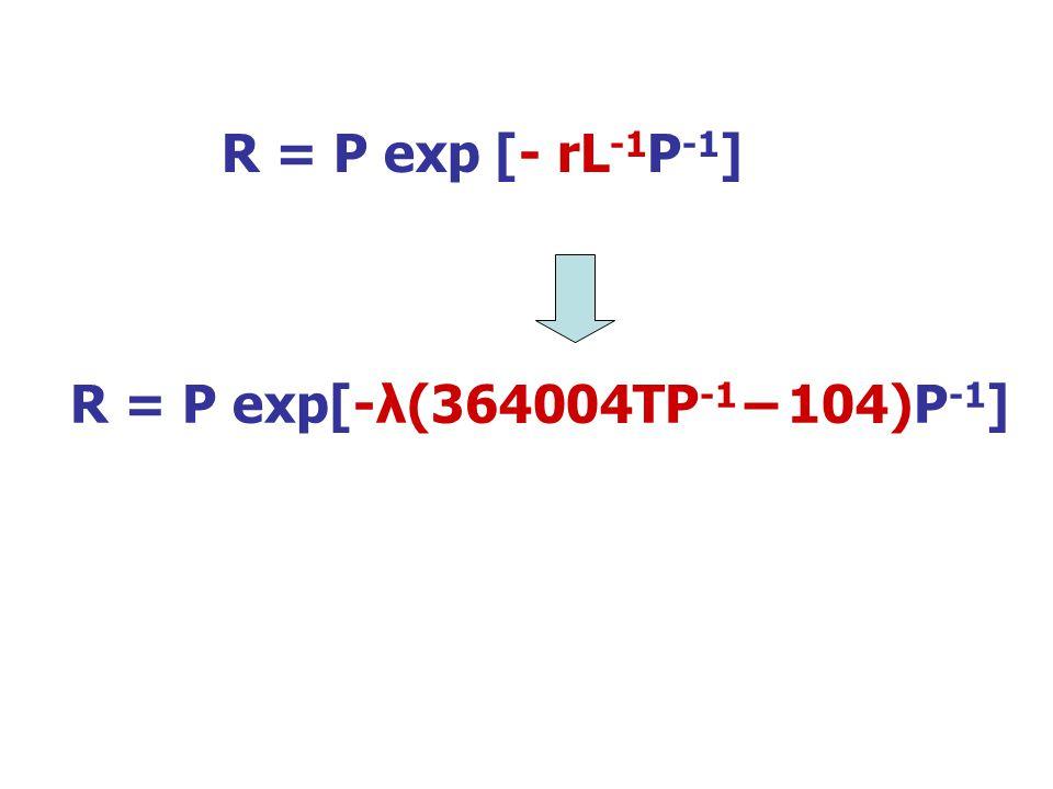 R = P exp[-λ(364004TP -1 – 104)P -1 ] R = P exp [- rL -1 P -1 ]
