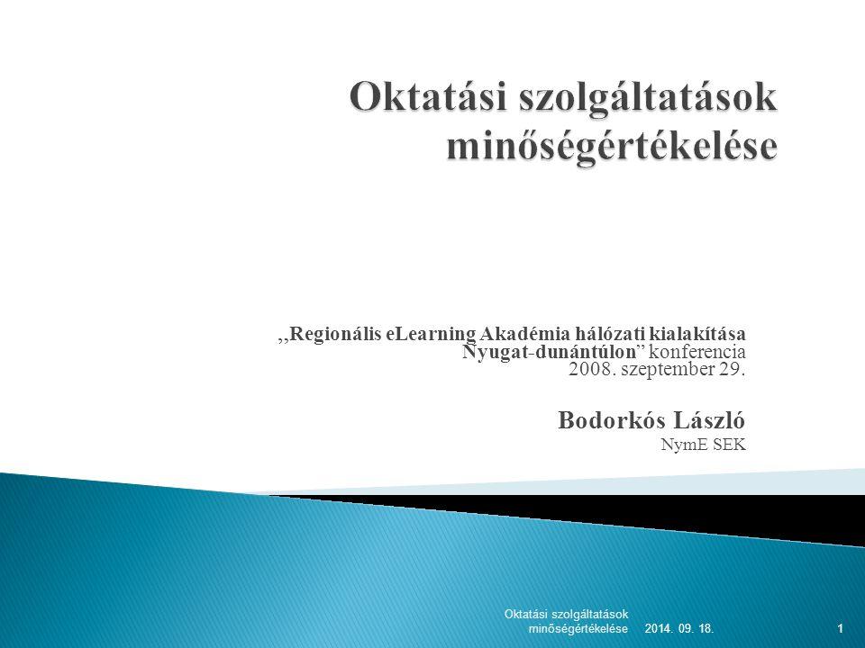 """"""" Regionális eLearning Akadémia hálózati kialakítása Nyugat-dunántúlon konferencia 2008."""