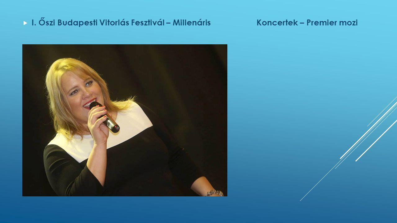  I. Őszi Budapesti Vitorlás Fesztivál – MillenárisKoncertek – Premier mozi