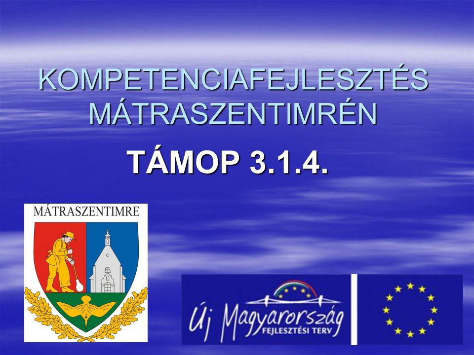 KOMPETENCIAFEJLESZTÉS MÁTRASZENTIMRÉN TÁMOP 3.1.4.