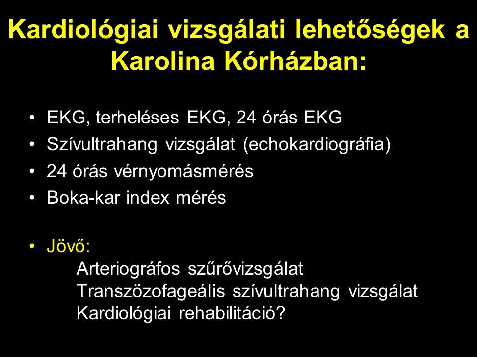 Kardiológiai vizsgálati lehetőségek a Karolina Kórházban: EKG, terheléses EKG, 24 órás EKG Szívultrahang vizsgálat (echokardiográfia) 24 órás vérnyomá