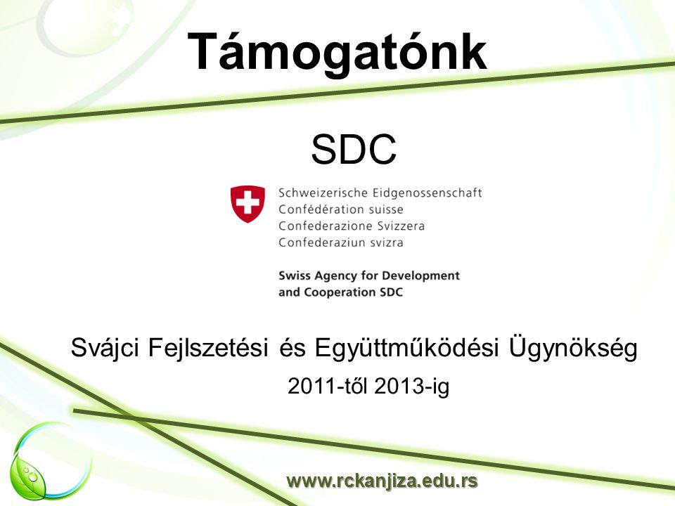 Támogatónk SDC Svájci Fejlszetési és Együttműködési Ügynökség 2011-től 2013-ig www.rckanjiza.edu.rs