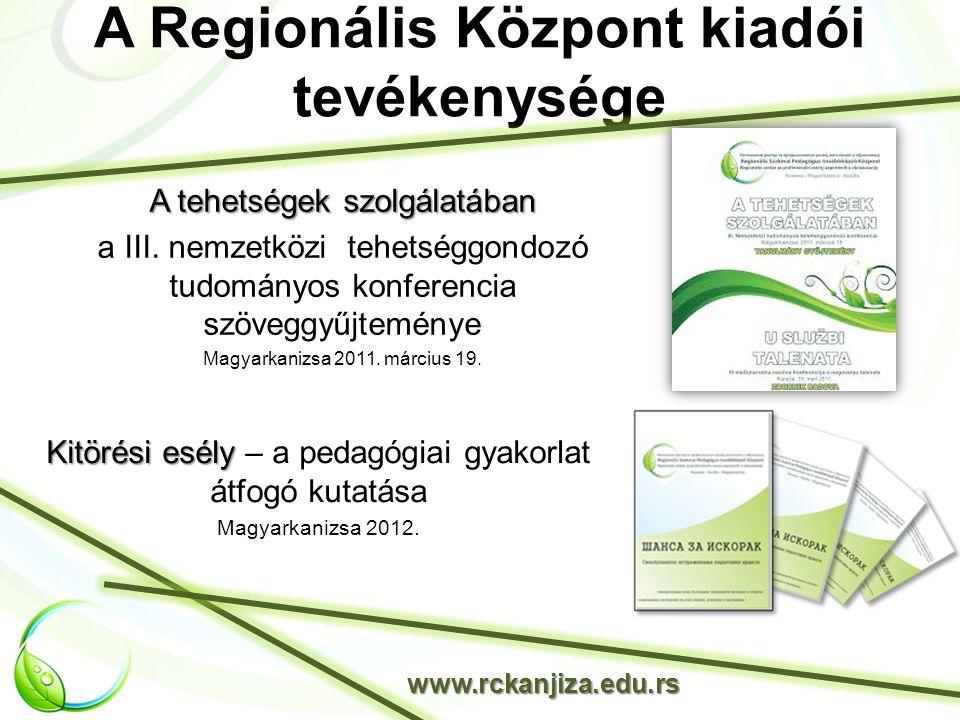 A Regionális Központ kiadói tevékenysége A tehetségek szolgálatában a III.