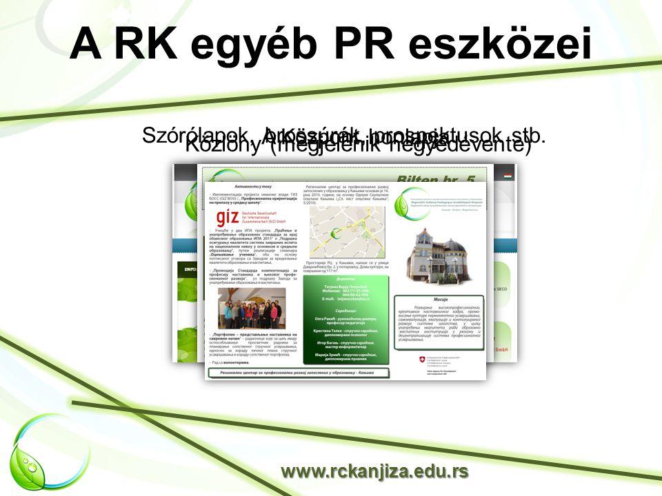 A RK egyéb PR eszközei A Központ honlapja www.rckanjiza.edu.rs Szórólapok, brossúrák, prospektusok stb.