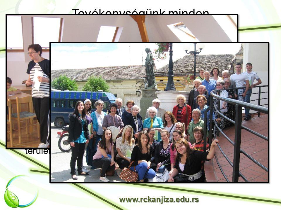 Tevékenységünk minden pedagógust felölel www.rckanjiza.edu.rs az óvodától az oktatási-nevelési rendszer szintjei szerint: az egyetemig.