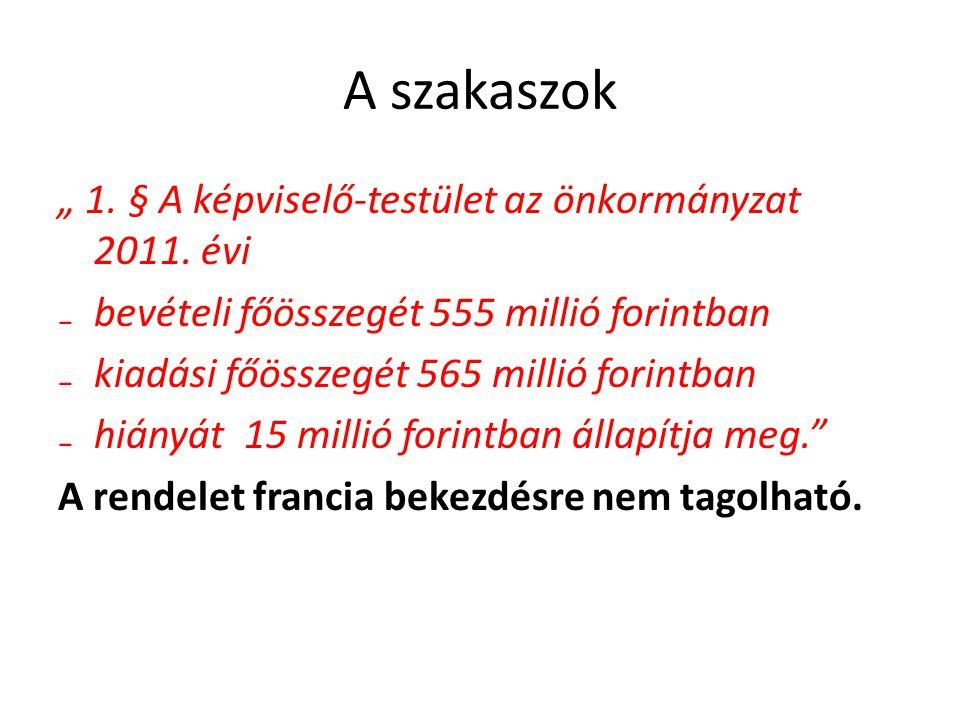 """A szakaszok """" 1. § A képviselő-testület az önkormányzat 2011."""