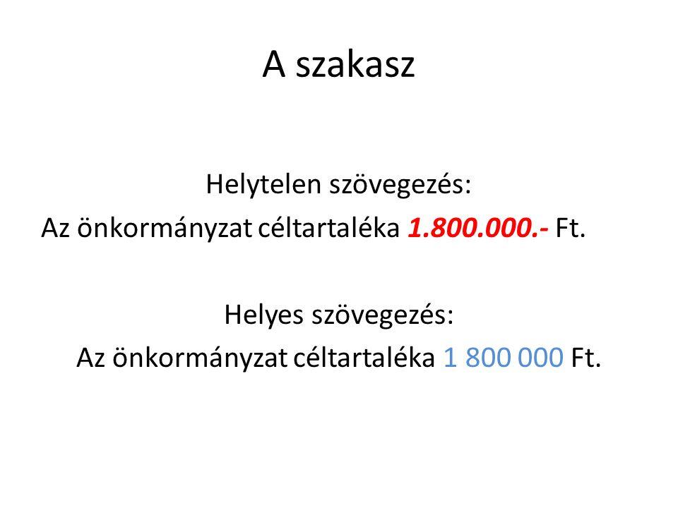 A szakasz Helytelen szövegezés: Az önkormányzat céltartaléka 1.800.000.- Ft.