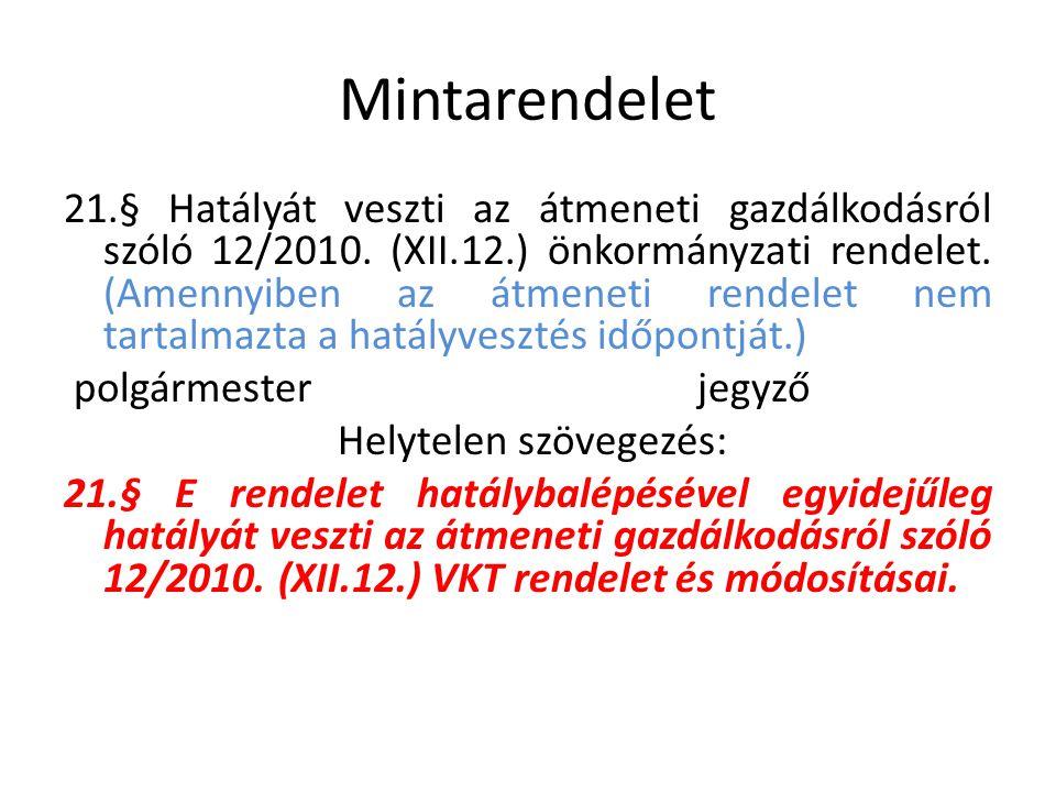 Mintarendelet 21.§ Hatályát veszti az átmeneti gazdálkodásról szóló 12/2010.