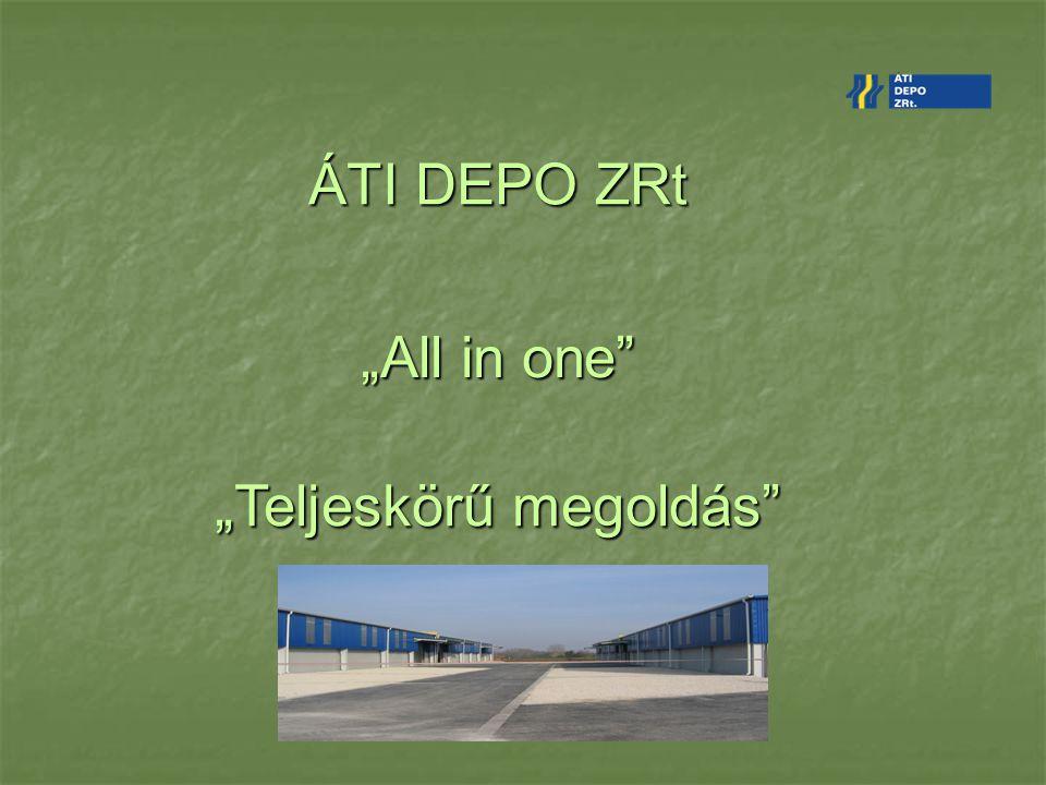 """ÁTI DEPO ZRt """"All in one"""" """"Teljeskörű megoldás"""""""