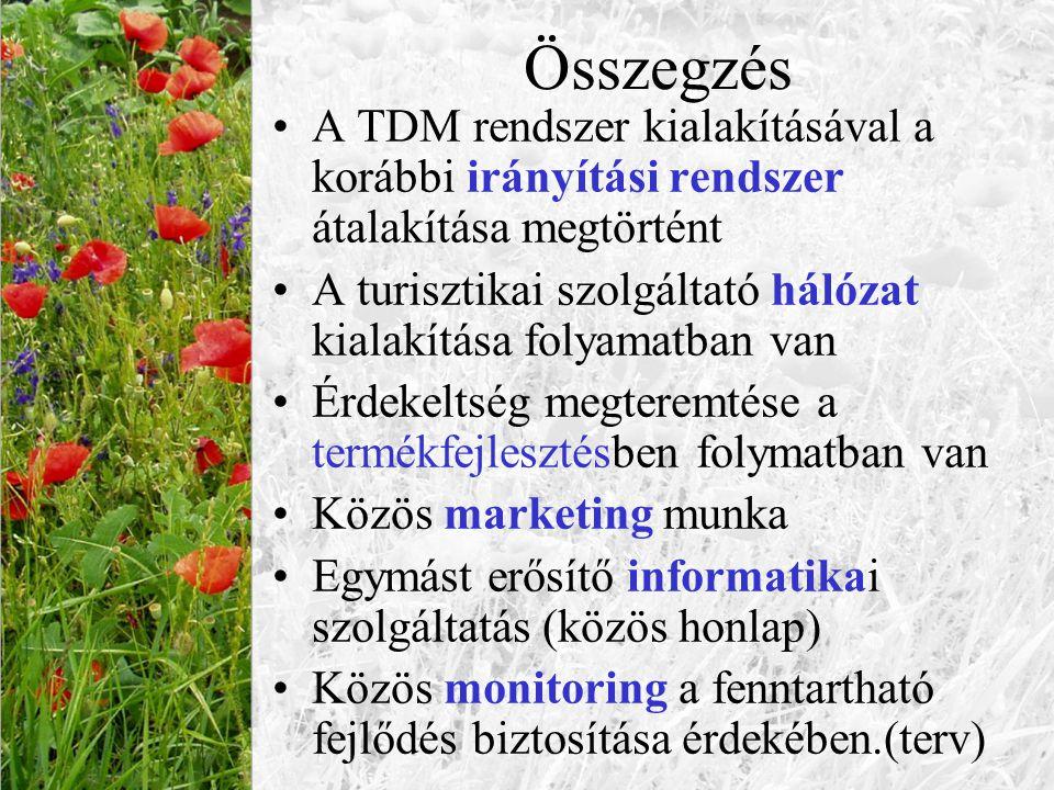 Összegzés A TDM rendszer kialakításával a korábbi irányítási rendszer átalakítása megtörtént A turisztikai szolgáltató hálózat kialakítása folyamatban
