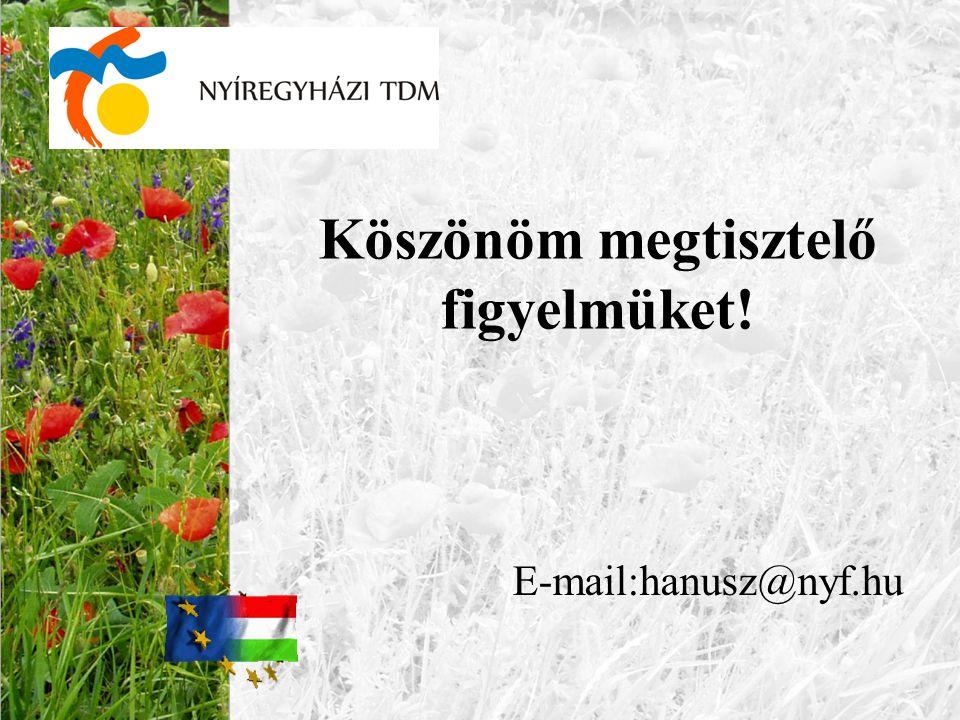 Köszönöm megtisztelő figyelmüket! E-mail:hanusz@nyf.hu