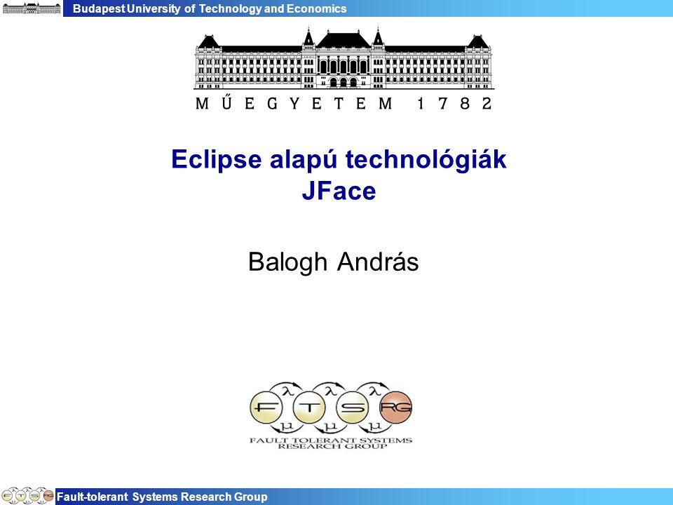 Budapest University of Technology and Economics Fault-tolerant Systems Research Group 72 Implementáció  Plugin osztály −A plugin életciklusát kezeli (ha kell) −start() −stop() −getDefault() −Képek, egyéb erőforrások betöltése −A plug-in leállásakor a foglalt erőforrások felszabadítása −Közös adatok kezelése (beállítások, dialógus adatok)