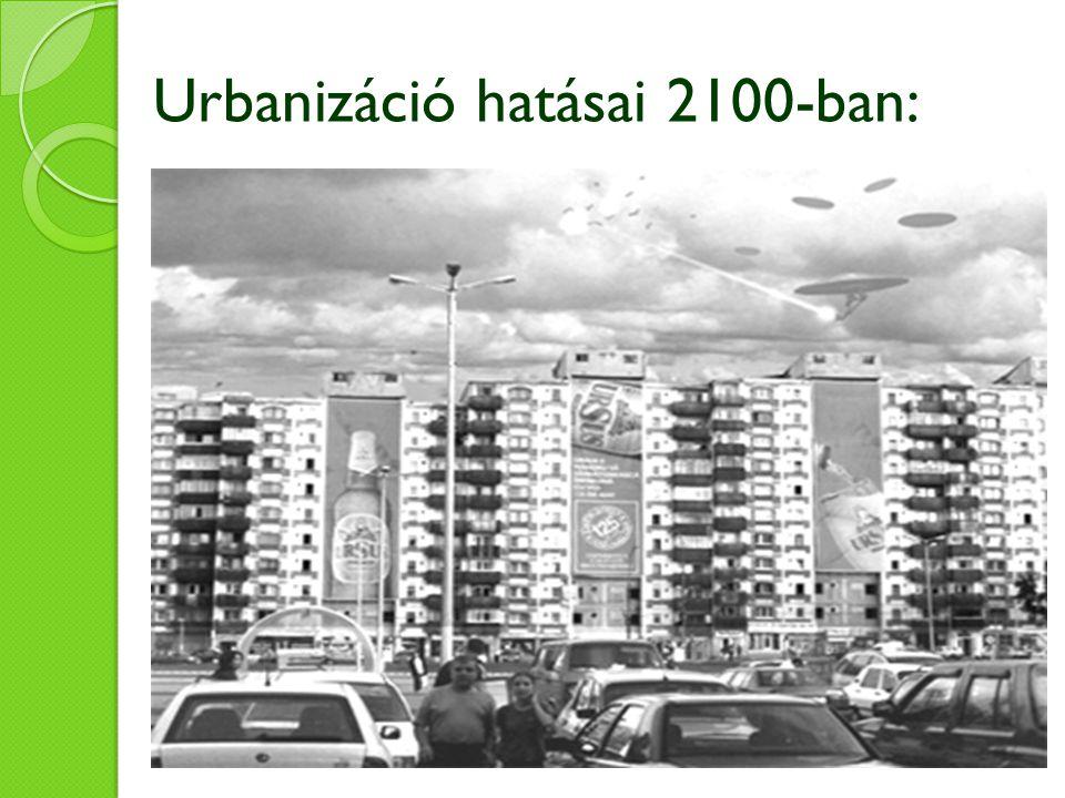 Urbanizáció hatásai 2100-ban: