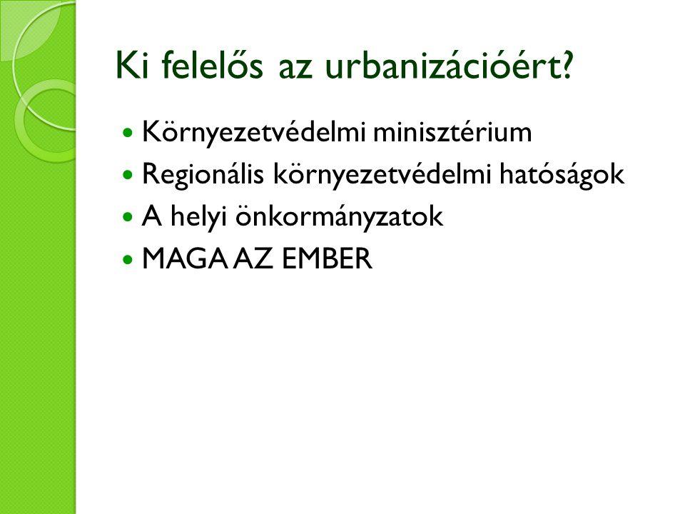 Ki felelős az urbanizációért.