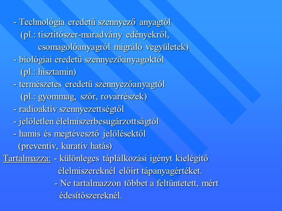 - Technológia eredetű szennyező anyagtól (pl.: tisztítószer-maradvány edényekről, (pl.: tisztítószer-maradvány edényekről, csomagolóanyagról migráló v