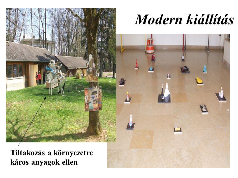 Modern kiállítás Tiltakozás a környezetre káros anyagok ellen