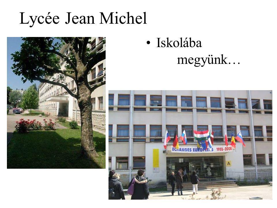 Lycée Jean Michel Iskolába megyünk…