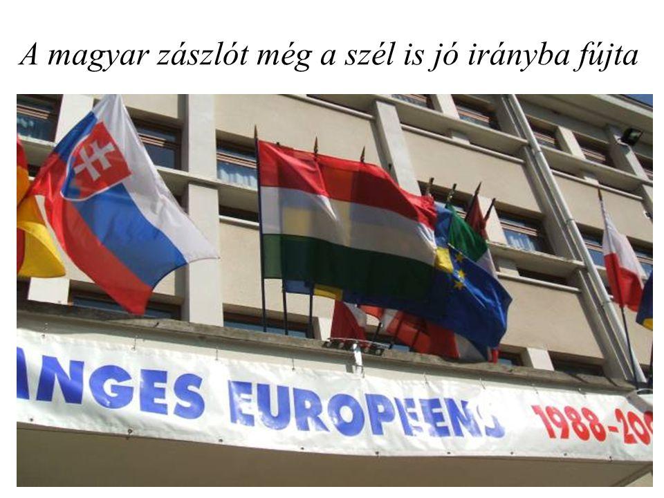 A magyar zászlót még a szél is jó irányba fújta