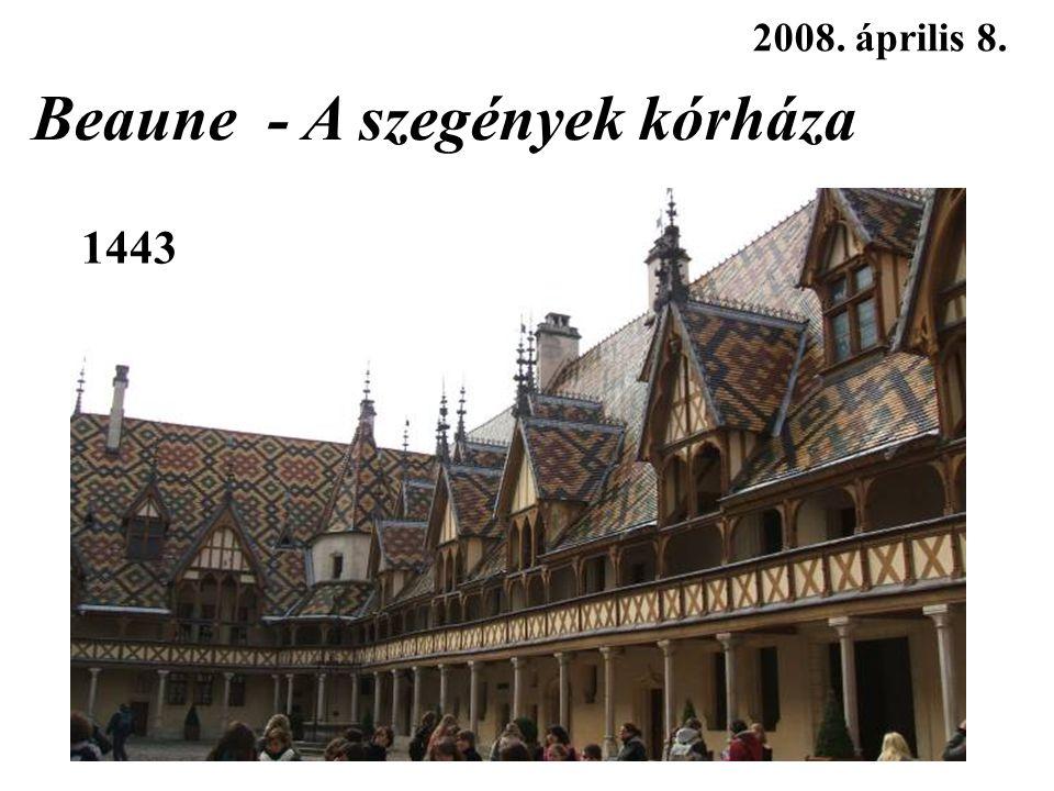 2008. április 8. Beaune - A szegények kórháza 1443