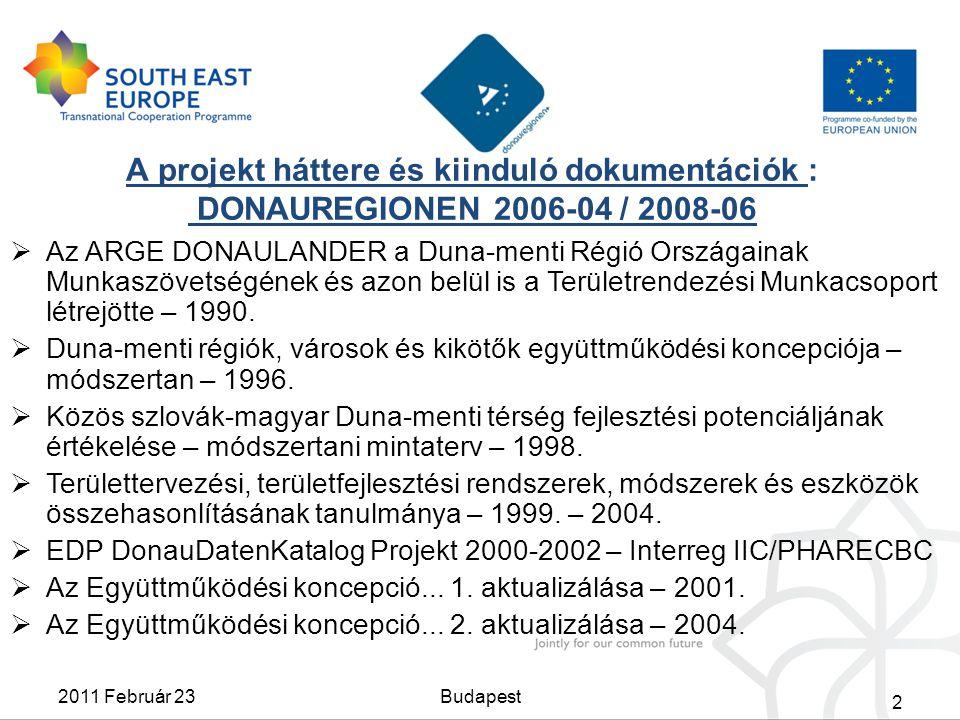 A projekt háttere és kiinduló dokumentációk : DONAUREGIONEN 2006-04 / 2008-06  Az ARGE DONAULANDER a Duna-menti Régió Országainak Munkaszövetségének és azon belül is a Területrendezési Munkacsoport létrejötte – 1990.