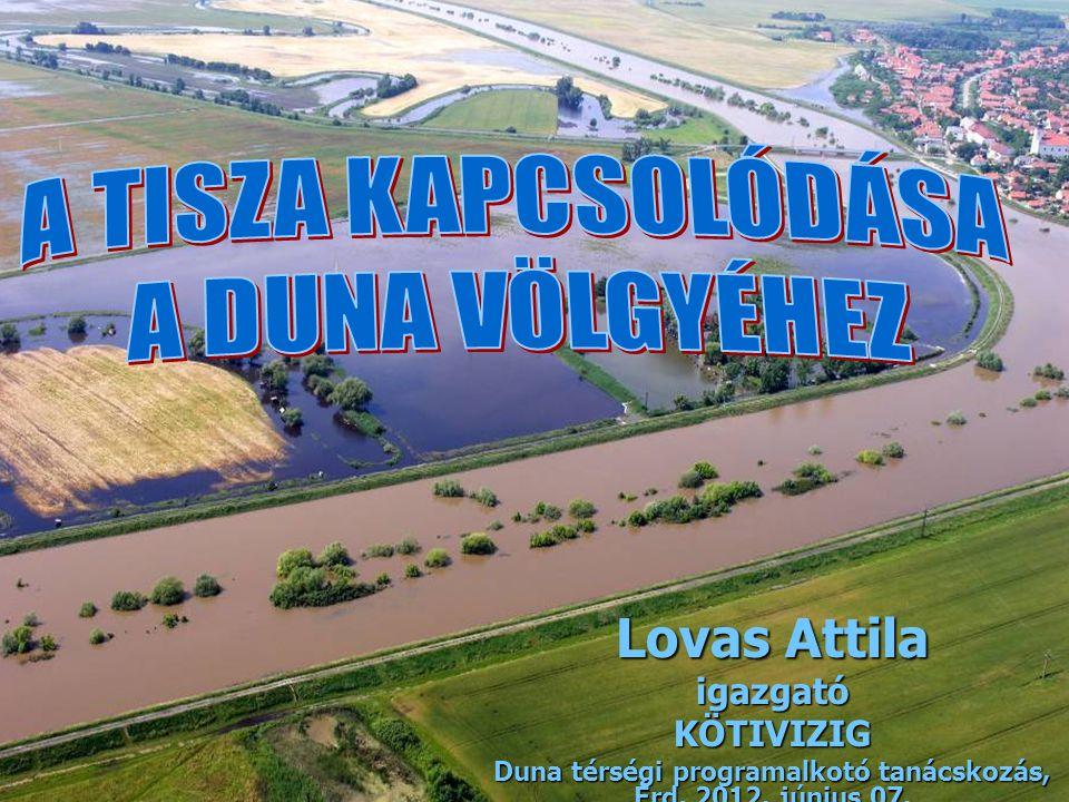 Lovas Attila igazgatóKÖTIVIZIG Duna térségi programalkotó tanácskozás, Érd, 2012. június 07.