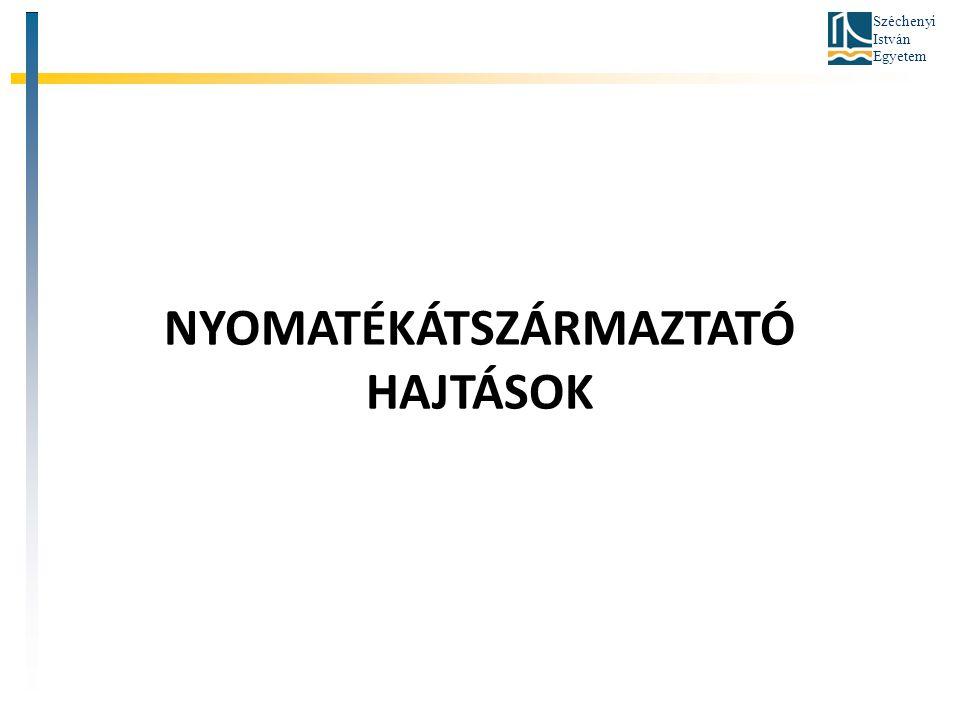 Széchenyi István Egyetem NYOMATÉKÁTSZÁRMAZTATÓ HAJTÁSOK