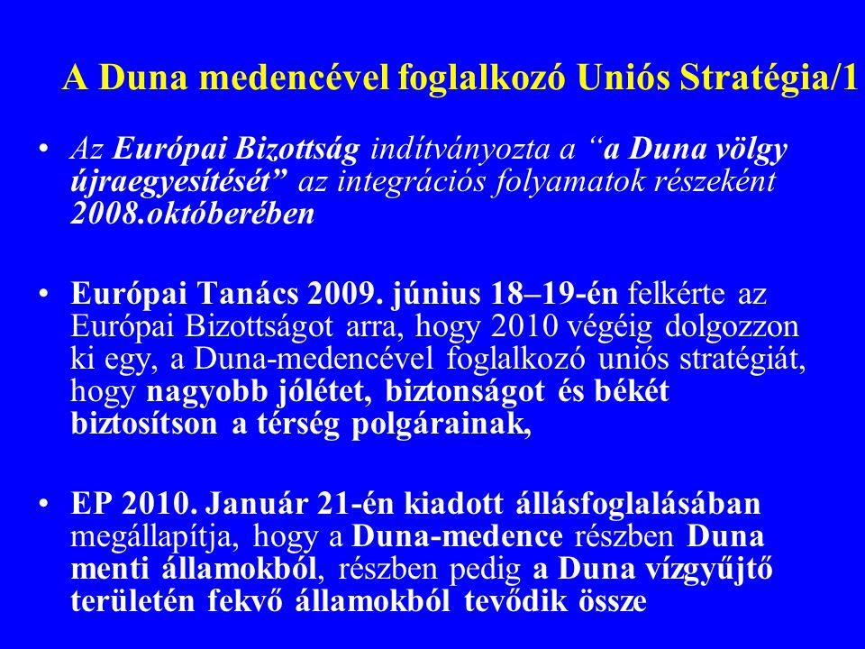 A Duna medencével foglalkozó Uniós Stratégia/2 A helyi és regionális önkormányzatokat, valamint a regionális fejlesztésért felelős szervezeteket e stratégia nélkülözhetetlen partnereinek tartja.
