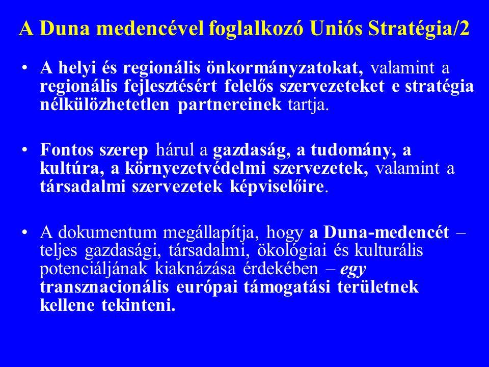 A Duna medencével foglalkozó Uniós Stratégia/2 A helyi és regionális önkormányzatokat, valamint a regionális fejlesztésért felelős szervezeteket e str