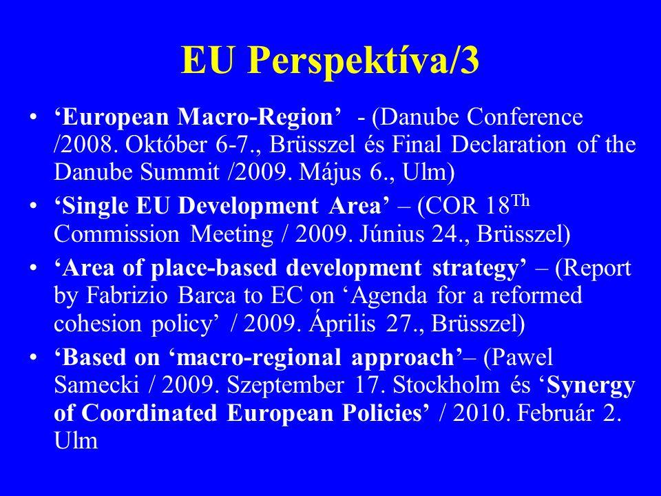 EU Perspektíva/3 'European Macro-Region' - (Danube Conference /2008. Október 6-7., Brüsszel és Final Declaration of the Danube Summit /2009. Május 6.,