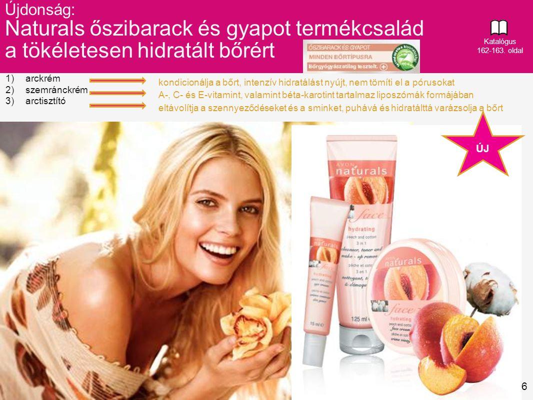 6 ÚJ 1)arckrém 2)szemránckrém 3)arctisztító kondicionálja a bőrt, intenzív hidratálást nyújt, nem tömíti el a pórusokat A-, C- és E-vitamint, valamint béta-karotint tartalmaz liposzómák formájában eltávolítja a szennyeződéseket és a sminket, puhává és hidratálttá varázsolja a bőrt Újdonság: Naturals őszibarack és gyapot termékcsalád a tökéletesen hidratált bőrért Katalógus 162-163.