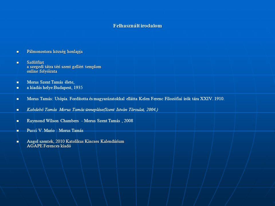 Felhasznált irodalom Pálmonostora község honlapja Pálmonostora község honlapja Szõlõfürt a szegedi tátra téri szent gellért templom online folyóirata