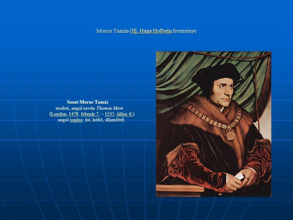Morus Tamás (Ifj. Hans Holbein festménye Morus Tamás (Ifj. Hans Holbein festményeIfj. Hans Holbein Ifj. Hans Holbein Szent Morus Tamás eredeti, angol